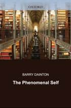 The Phenomenal Self ebook by Barry Dainton