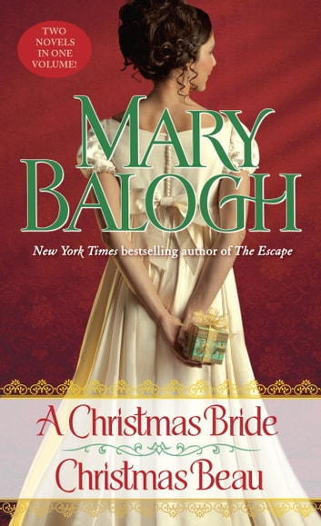 A Christmas Bride/Christmas Beau - Two Novels in One Volume ebook by Mary Balogh