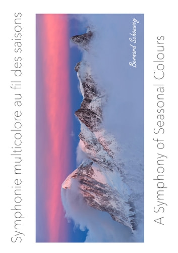 A Symphony of Seasonal Colours - Symphonie multicolore au fil des saisons ebook by Bernard SCHOUWEY