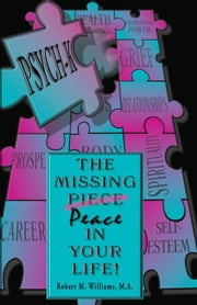 PSYCH-K... The Missing Piece/Peace In Your Life ebook by Williams, Robert M.
