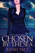 Chosen by the Sea, Book One - A Siren's Lure Series, #1 ebook by Renee Pace