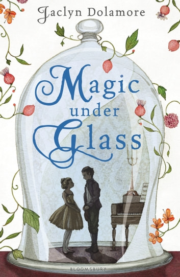 Magic Under Glass ebook by Jaclyn Dolamore