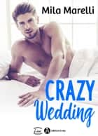 Crazy Wedding ebook by Mila Marelli