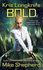 Kris Longknife: Bold ebook by Mike Shepherd
