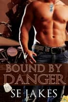 Bound by Danger ebook by SE Jakes