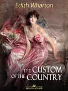 The Custom of the Country eBook by Edith Wharton