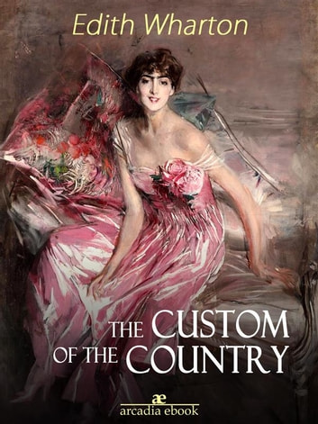 The Custom of the Country ekitaplar by Edith Wharton