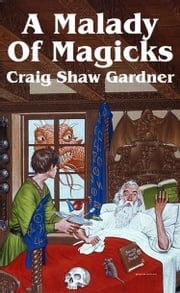 A Malady of Magicks ebook by Craig Shaw Gardner