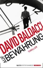 Auf Bewährung - Thriller ebook by David Baldacci, Rainer Schumacher