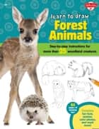 Learn to Draw Forest Animals - Step-by-step instructions for more than 25 woodland creatures ebook by Robbin Cuddy