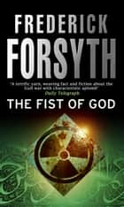 Fist Of God ebook by Frederick Forsyth