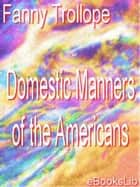 Domestic Manners of the Americans ebook by Fanny Trollope