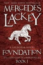 Foundation - A Valdemar Novel ebook by Mercedes Lackey