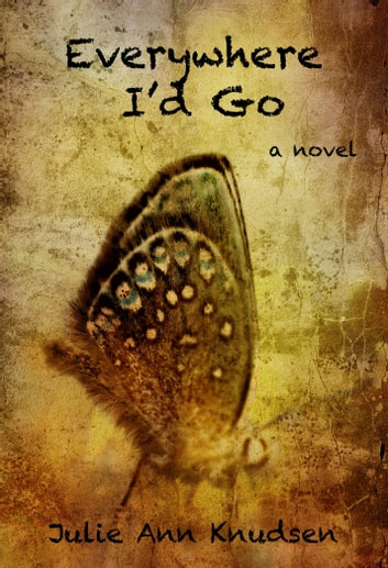 Everywhere I'd Go ebook by Julie Ann Knudsen