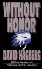 Without Honor ebook by David Hagberg