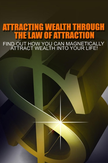 Attracting Wealth Through The Law of Attraction ebook by M. F. Cunningham
