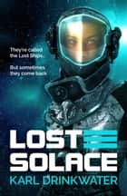 Lost Solace - Lost Solace, #1 eBook by Karl Drinkwater