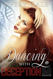 Dancing with Deception ebook by Avery Gale