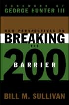 New Perspectives on Breaking the 200 Barrier ebook by Sullivan, Bill