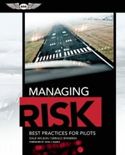 Managing Risk: Best Practices for Pilots (ePub) ebook by Dale Wilson,Gerald Binnema,John J. Nance