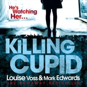Killing Cupid audiobook by Mark Edwards, Louise Voss