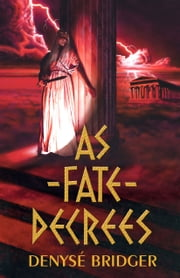 As Fate Decrees ebook by Denyse Bridger