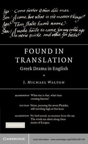 Found in Translation - Greek Drama in English ebook by J. Michael Walton