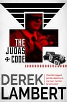 The Judas Code ebook by Derek Lambert
