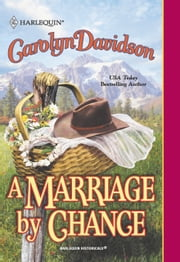 A Marriage By Chance (Mills & Boon Historical) ebook by Carolyn Davidson