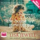 The House We Grew Up In audiobook by Lisa Jewell