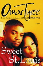 Sweet St. Louis - AN Urban Love Story ebook by Omar Tyree