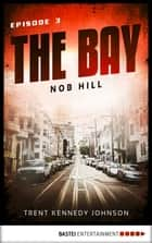 The Bay - Nob Hill ebook by Trent Kennedy Johnson