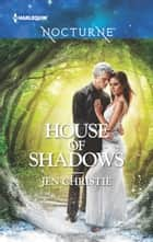 House of Shadows ebook by Jen Christie