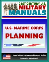 21st Century U.S. Military Manuals: U.S. Marine Corps (USMC) Planning - Marine Corps Doctrinal Publication (MCDP) 5 (Value-Added Professional Format Series) ebook by Progressive Management