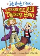 Judy Moody and Stink: The Mad, Mad, Mad, Mad Treasure Hunt eBook by Megan McDonald, Peter H. Reynolds
