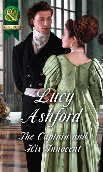 The Captain And His Innocent (Mills & Boon Historical) ebook by Lucy Ashford