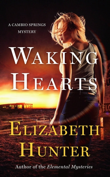 Waking Hearts: Cambio Springs Book Three ebook by Elizabeth Hunter