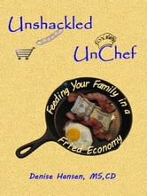 Feeding your Family in a Fried Economy ebook by Denise Hansen