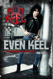 Even Keel - Life On The Streets Of Rock & Roll ebook by Ron Keel