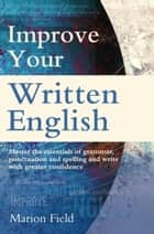 Improve Your Written English ebook by Marion Field