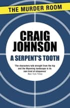 A Serpent's Tooth ekitaplar by Craig Johnson