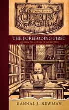 The Foreboding First ebook by Dannal J. Newman
