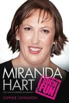 Miranda Hart - Such Fun eBook by Sophie Johnson