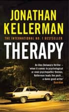 Therapy (Alex Delaware series, Book 18) - A compulsive psychological thriller ebook by Jonathan Kellerman