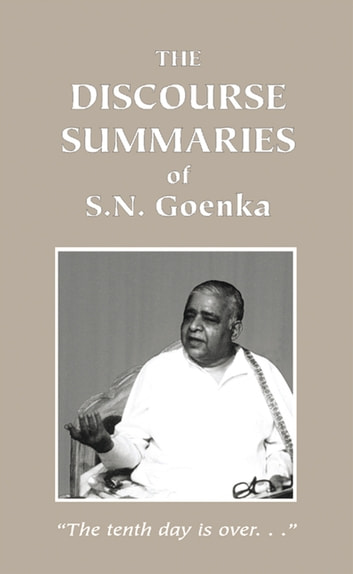 The Discourse Summaries ebook by S. N. Goenka