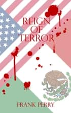 Reign of Terror ebook by Frank Perry