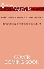 Harlequin Desire January 2017 - Box Set 2 of 2 - One Baby, Two Secrets\An Heir for the Texan\The Best Man's Baby ebook by Barbara Dunlop,Kristi Gold,Karen Booth