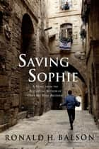 Saving Sophie ebook by Ronald H. Balson