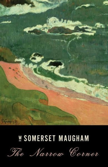 The Narrow Corner ebook by W. Somerset Maugham