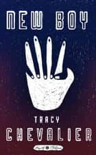 New Boy - A Novel ebook by Tracy Chevalier